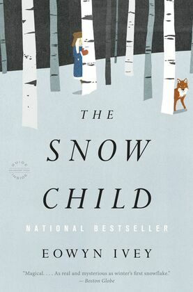 The Snow Child: A Novel