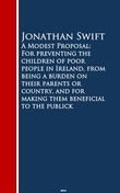 A Modest Proposal: For preventing the childrm beneficial to the publick