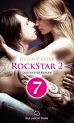 Rockstar | Band 2 | Teil 7 | Erotischer Roman