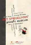 Art Spiegelman's Private Museum