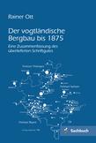 Der vogtländische Bergbau bis 1875