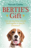 Bertie's Gift: the inspirational, heart-warming novel of a little dog who saved a family