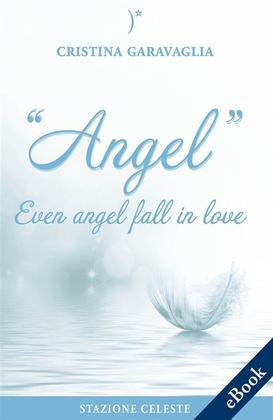 Angel - Even angel fall in love