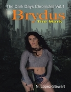 Brydus the Mark: The Dark Days Chronicles Vol.1