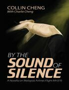 By the Sound of Silence: A Novella On Malaysia Airlines Flight M H 370