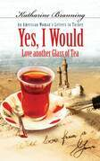 Yes, I Would...: An American Woman's Letters to Turkey