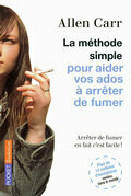 La mthode simple pour aider vos ados  arrter de fumer
