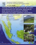 Redefining Diversity and Dynamics of Natural Resources Management in Asia, Volume 4: The Reciprocal Relationship between Governance of Natural Resourc