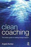 Clean Coaching: The insider guide to making change happen