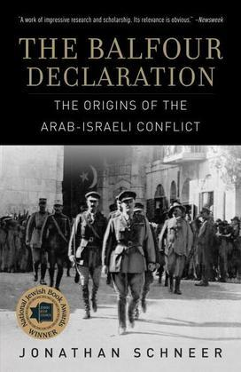 The Balfour Declaration: The Origins of the Arab-Israeli Conflict
