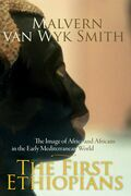 The First Ethiopians: The Image of Africa and Africans in the Early Mediterranean World