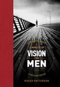 A Minute of Vision for Men: 365 Motivational Moments to Kick-Start Your Day