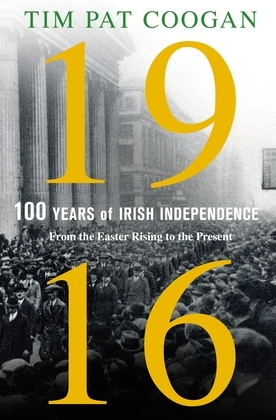1916: One Hundred Years of Irish Independence