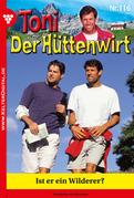 Toni der Hüttenwirt 116 - Heimatroman