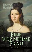 Eine vornehme Frau (Historischer Roman)