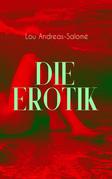 Die Erotik (Vollständige Ausgabe)