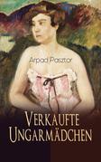Verkaufte Ungarmädchen (Vollständige deutsche Ausgabe)