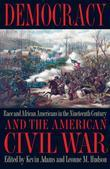 Democracy and the American Civil War: Race and African Americans in the Nineteenth Century