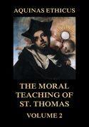 Aquinas Ethicus: The Moral Teaching of St. Thomas, Vol. 2