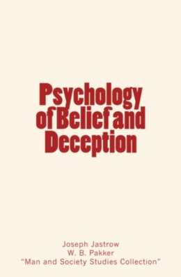 Psychology of Belief and Deception