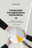 Comprendre les organisations humanitaires