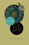 Synchronicity: An Acausal Connecting Principle. (From Vol. 8. of the Collected Works of C. G. Jung): An Acausal Connecting Principle. (From Vol. 8. of