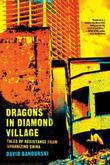 Dragons in Diamond Village: Tales of Resistance from Urbanizing China