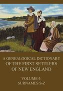 A genealogical dictionary of the first settlers of New England, Volume 4