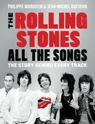 Rolling Stones All the Songs: The Story Behind Every Track