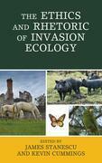 The Ethics and Rhetoric of Invasion Ecology