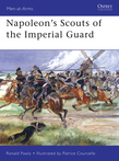 NapoleonÂ?s Scouts of the Imperial Guard