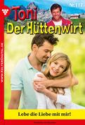 Toni der Hüttenwirt 117 - Heimatroman
