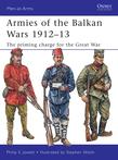 Armies of the Balkan Wars 1912Â?13