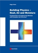 Building Physics -- Heat, Air and Moisture: Fundamentals and Engineering Methods with Examples and Exercises