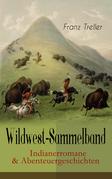 Wildwest-Sammelband: Indianerromane & Abenteuergeschichten