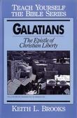 Galatians- Teach Yourself the Bible Series: Epistle of Christian Liberty