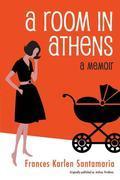 A Room in Athens: A Memoir