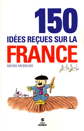 150 idées reçues sur la France