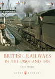 British Railways in the 1950s and Â?60s