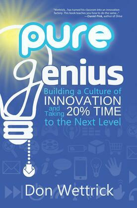 Pure Genius : Building a Culture of Innovation and Taking 20% Time to the Next Level