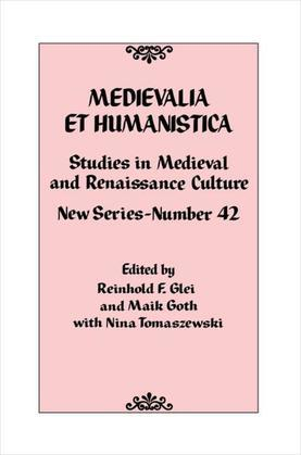 Medievalia et Humanistica, No. 42: Studies in Medieval and Renaissance Culture: New Series