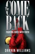 The Comeback: Fighting Back with Faith