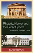 Rhetoric, Humor, and the Public Sphere: From Socrates to Stephen Colbert