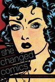 CBLDF PRESENTS: SHE CHANGED COMICS #176