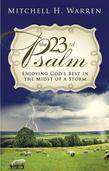 The 23rd Psalm: Enjoying God's Best in the Midst of the Storm