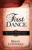 First Dance: Venturing Deeper Into a Relationship with God