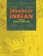 Insanely Indian: A Novel