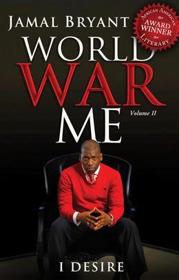 World War Me Vol II: I Desire