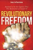 Revolutionary Freedom: Anointed to Set the Captives Free: The Declaration of Isaiah