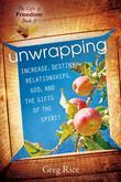 Unwrapping Increase, Destiny, Relationships, God, and the Gifts of the Holy Spirit (Gifts of Freedom, Book 3)